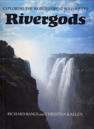 Rivergods: Exploring the World's Great Wild Rivers