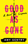 Good as Gone: A Novel of Suspense