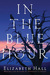 In the Blue Hour: A Novel