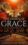 The Dawn of Grace by Christian Hunt