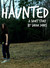 Haunted: A Short Story