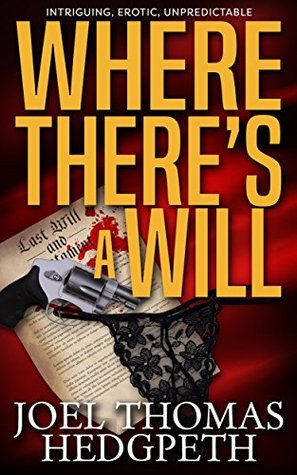 Where There's A Will by Joel Thomas Hedgpeth