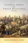 European Armies of the French Revolution, 1789-1802 (Campaigns and Commanders Series)