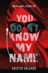 Cover of You Don't Know My Name (The Black Angel Chronicles #1)