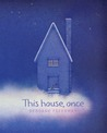 This House, Once