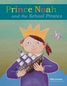 Prince Noah and the School Pirates