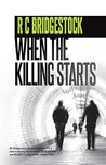 When The Killing Starts: A DI Jack Dylan novel