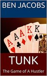 TUNK: The Game of A Hustler