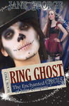 Ring Ghost (The Enchanted Circus of Jules Compere, #2)