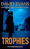 Trophies: a gripping detective thriller (The Wakefield Series Book 1)