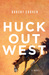 Huck Out West by Robert Coover
