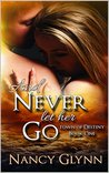 And Never Let Her Go (A Town of Destiny Novel)