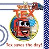 Tex Saves the Day! (Truckitts)