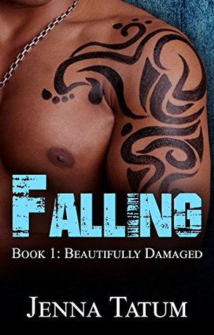 Falling: Book 1: Beautifully Damaged (A Billionaire Stepfather Romance Series)