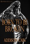 Born to be Broken (Alpha's Claim, #2)