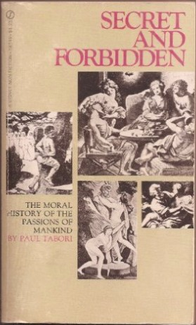 Secret and Forbidden: The Moral History of the Passions of Mankind