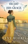 The Heart of His Grace by Lynn Morris