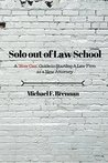 """Solo Out of Law School: A """"How Can"""" Guide to Starting a Law Frim as a New Attorney"""