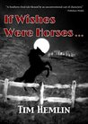 If Wishes Were Horses... (The Neil Marshall Mysteries Book 1)