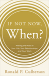 If Not Now, When? by Ronald P. Culberson
