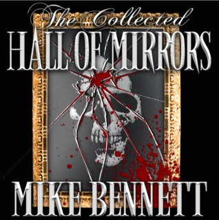 Hall of Mirrors by Mike  Bennett