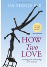 How Two Love by Jan Resnick