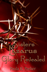 Glory Revealed (Sisters of Lazarus #2)