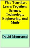 Play Together, Learn Together: Science, Technology, Engineering, and Math