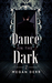 Dance in the Dark (Dance with the Devil, #2)