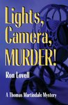 Lights, Camera, Murder!: A Thomas Martindale Mystery