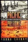 Pacific Passions: The European Struggle for Power in the Great Ocean in the Age of Exploration