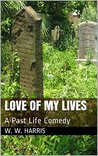 Love of My Lives: A Past Life Comedy