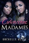 Curvaceous Madames (Bad Girls Book 1)
