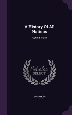 A History of All Nations: General Index