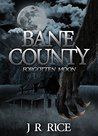 Bane County by J.R.   Rice