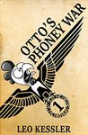 Otto's Phoney War (The Adventures of Otto Stahl Book 1)