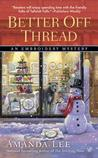 Better Off Thread (An Embroidery Mystery #10)