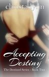 Accepting Destiny (The Destined, #2)