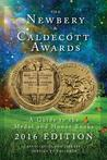 Newbery and Caldecott Awards: A Guide to the Medal and Honor Books (2016)