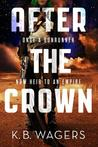 After the Crown (The Indranan War, #2)