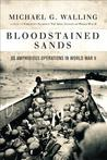Bloodstained Sands: US Amphibious Operations in World War II