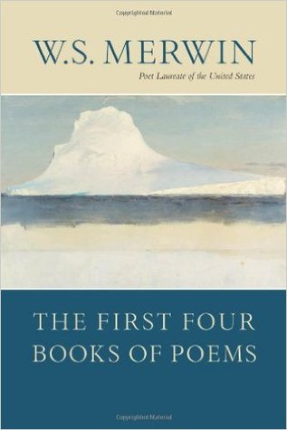 The First Four Books of Poems by W.S. Merwin