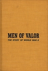 Men of Valor:  The Story of World War II