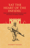 """""""Eat the Heart of the Infidel"""": The Harrowing of Nigeria and the Rise of Boko Haram"""