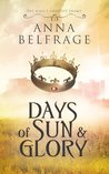 Days of Sun and Glory (The King's Greatest Enemy #2)
