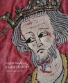 English Medieval Embroidery: Opus Anglicanum