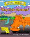 Hank and Lui: King of the Mountain (Hank and Lui #1)