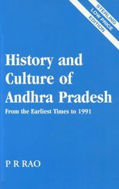 History and Culture of Andhra Pradesh from the Earliest Times to the Present Day