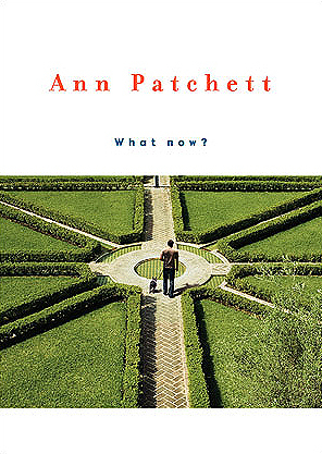 What Now? by Ann Patchett