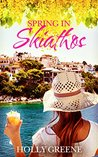 Spring in Skiathos: A Greek Island Summer Read (Escape to the Islands Book 1)